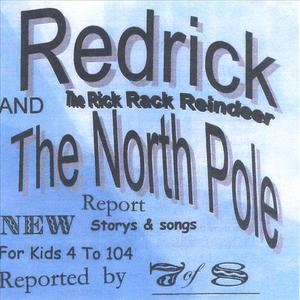 Redrick (The rick rack reindeer)and the North Pole Report