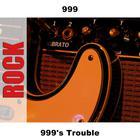 999's Trouble