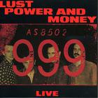 999 - Lust, Power And Money