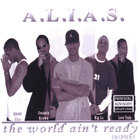 A.L.I.A.S. - The World Ain&#039;t Ready! Chapter I: Rise to Power