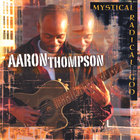 Aaron Thompson - Mystical Radical God