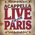 Acappella - Live From Paris