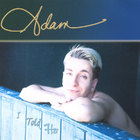 Adam - I Told Her (Maxi-Single)