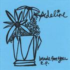 Adeline - Made for You e.p.