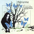 Adrienne - Looking Within Looking Without