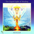 Aeoliah - The Liquid Light of Healing