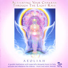 Aeoliah - ACTIVATING YOUR CHAKRAS Through The Light Rays: 2CD Set