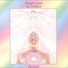 Aeoliah - Angel Love For Children