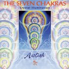 Aeoliah - The Seven Chakras: Crystal Illumination