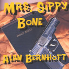 Alan Bernhoft - Mrs. Sippy Bone