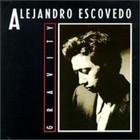 Alejandro Escovedo - Gravity (Remastered) CD2