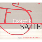Alessandra Celletti - Esotérik Satie