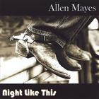 Allen Mayes - Night Like This