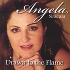 Angela Siracusa - Drawn To The Flame