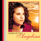Angelina - Wake Up Call