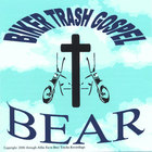 Bear - Biker Trash Gospel