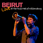 Beirut - Live at the Music Hall of Williamsburg