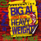 Big Al & the Heavyweights - That Ain't Nice