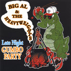 Big Al & the Heavyweights - Late Night Gumbo Party