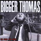Bigger Thomas - We Wear The Mask