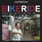 Bikeride - Thirty-Seven Secrets I Only Told America