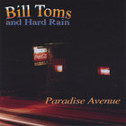 Bill Toms and Hard Rain - Paradise Avenue
