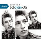 Bob Dylan - Playlist: The Very Best Of Bob Dylan '60s
