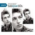 Bob Dylan - Playlist: The Very Best Of Bob Dylan '60s