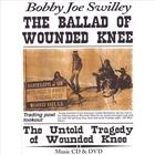 Bobby Joe Swilley - The Ballad of Wounded Knee