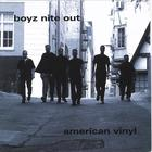 Boyz Nite Out - American Vinyl