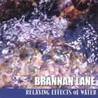 Brannan Lane - Relaxing Effects Of Water