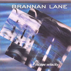 Brannan Lane - Escape Velocity