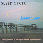 Brannan Lane - Sleep Cycle