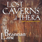 Brannan Lane - Lost Caverns Of Thera