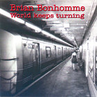 Brian Bonhomme - World Keeps Turning