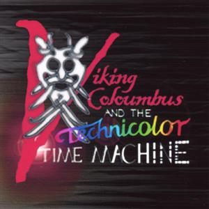 Viking Columbus and the Technicolour Time Machine