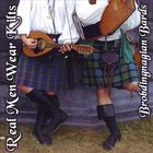 Brobdingnagian Bards - Real Men Wear Kilts