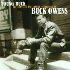 Buck Owens - Young Buck-The Complete Pre Capitol Recordings