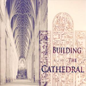 Building The Cathedral