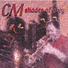 C M - Shades of Grey