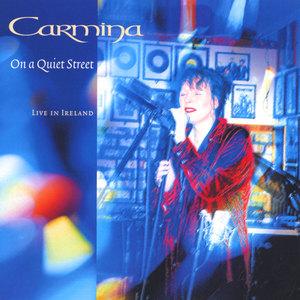 On a Quiet Street - Carmina, Live In Ireland