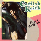 Catfish Keith - Fresh Catfish