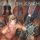 Catfish Keith - Sweet Pea