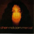 Cher - Not.Com.Mercial