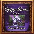 Oppy Music, Vol. I: Purple, Crayon.