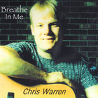 Chris Warren - Breathe In Me