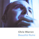 Chris Warren - Beautiful Ruins