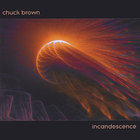Chuck Brown - Incandescence