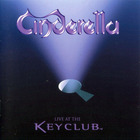 Cinderella - Live At The Keyclub