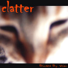 Clatter - Blinded By Vision